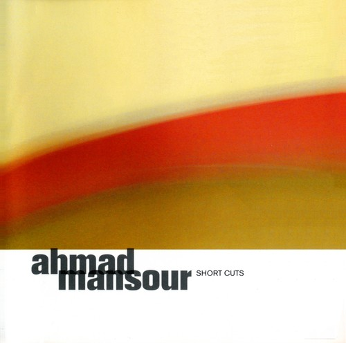 (Fusion, Guitar jazz) [CD] Ahmad Mansour - Short Cuts - 2004 (Open Sky Records), FLAC (tracks+.cue), lossless